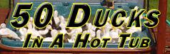 50 Ducks In A Hot Tub